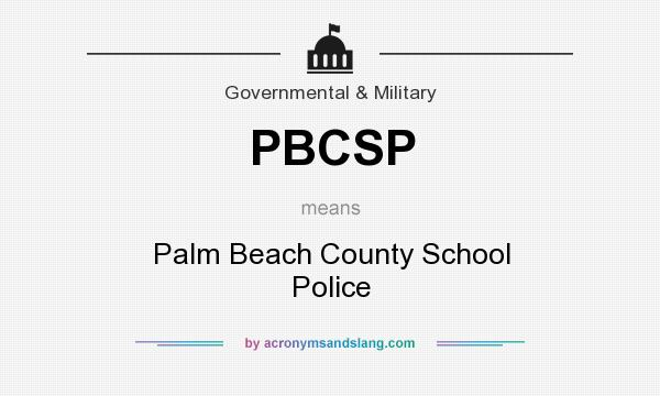 What does PBCSP mean? It stands for Palm Beach County School Police