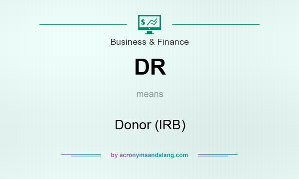 What does DR mean? It stands for Donor (IRB)