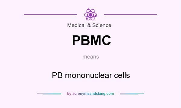 What does PBMC mean? It stands for PB mononuclear cells