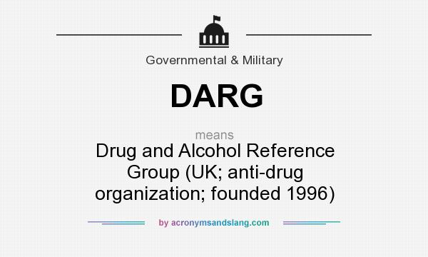 What does DARG mean? It stands for Drug and Alcohol Reference Group (UK; anti-drug organization; founded 1996)