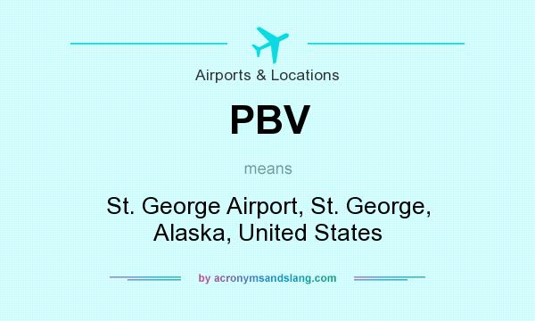 What does PBV mean? It stands for St. George Airport, St. George, Alaska, United States