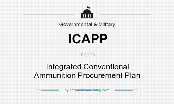 What does ICAPP mean? It stands for Integrated Conventional Ammunition Procurement Plan