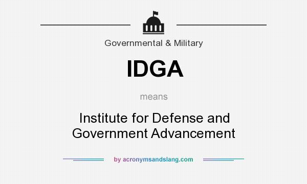 What does IDGA mean? It stands for Institute for Defense and Government Advancement