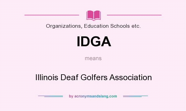 What does IDGA mean? It stands for Illinois Deaf Golfers Association