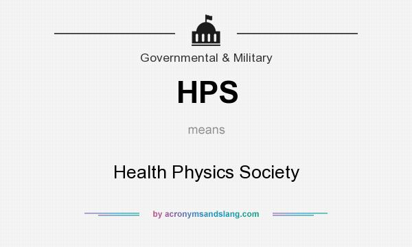 What does HPS mean? It stands for Health Physics Society