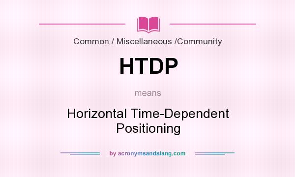 What does HTDP mean? It stands for Horizontal Time-Dependent Positioning