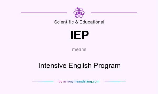 What does IEP mean? It stands for Intensive English Program