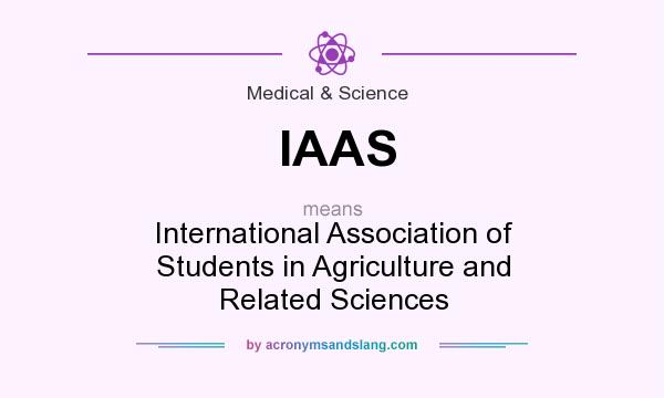 What does IAAS mean? It stands for International Association of Students in Agriculture and Related Sciences