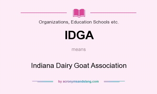What does IDGA mean? It stands for Indiana Dairy Goat Association
