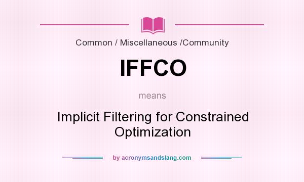What does IFFCO mean? It stands for Implicit Filtering for Constrained Optimization