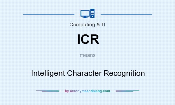 What does ICR mean? It stands for Intelligent Character Recognition