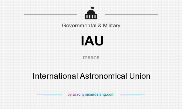 What does IAU mean? It stands for International Astronomical Union
