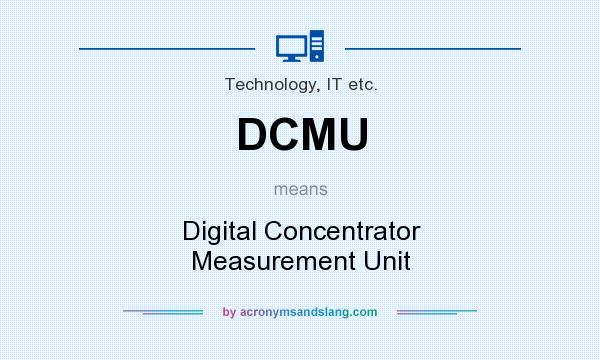 What does DCMU mean? It stands for Digital Concentrator Measurement Unit