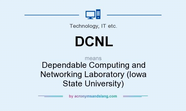 What does DCNL mean? It stands for Dependable Computing and Networking Laboratory (Iowa State University)