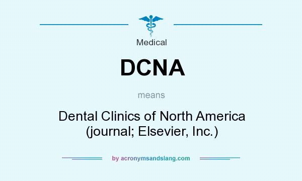 What does DCNA mean? It stands for Dental Clinics of North America (journal; Elsevier, Inc.)