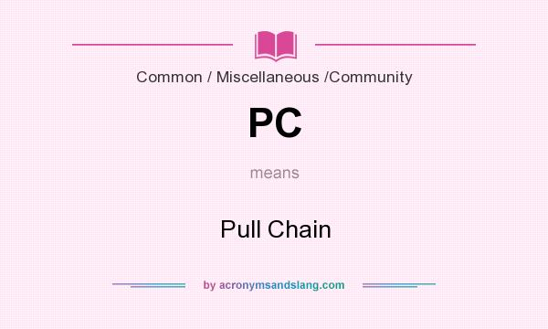 What does PC mean? It stands for Pull Chain