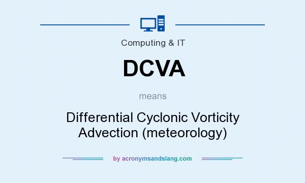What does DCVA mean? It stands for Differential Cyclonic Vorticity Advection (meteorology)