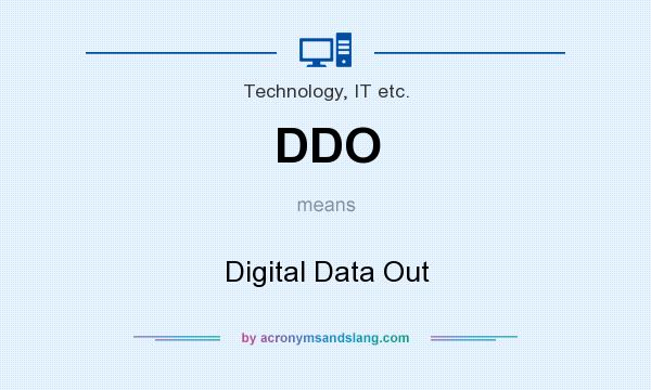 What does DDO mean? It stands for Digital Data Out