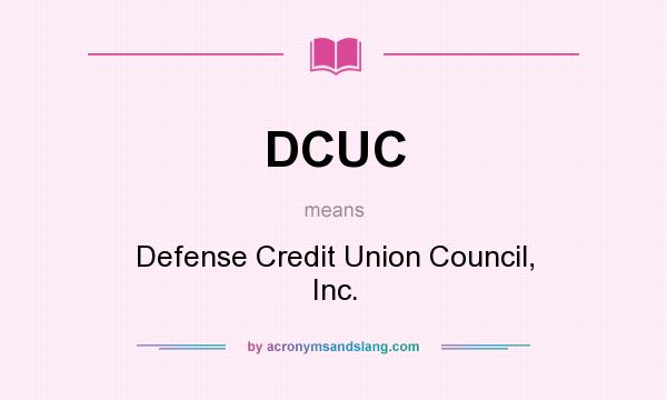 What does DCUC mean? It stands for Defense Credit Union Council, Inc.