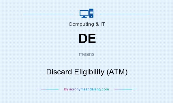 What does DE mean? It stands for Discard Eligibility (ATM)