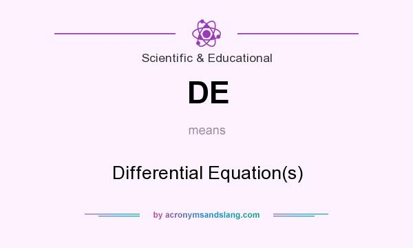 What does DE mean? It stands for Differential Equation(s)
