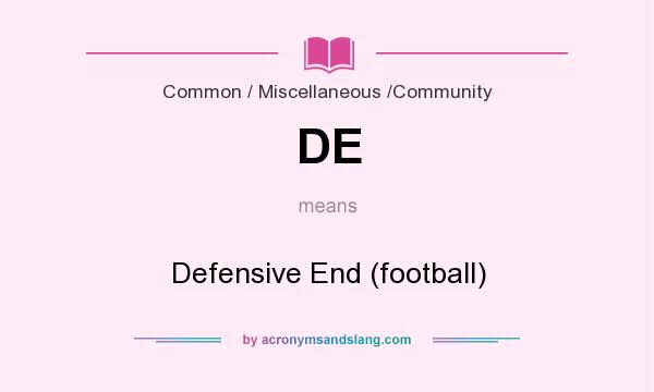 What does DE mean? It stands for Defensive End (football)