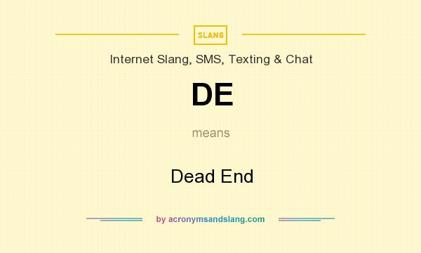 What does DE mean? It stands for Dead End