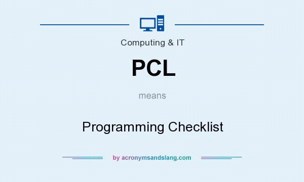 What does PCL mean? It stands for Programming Checklist