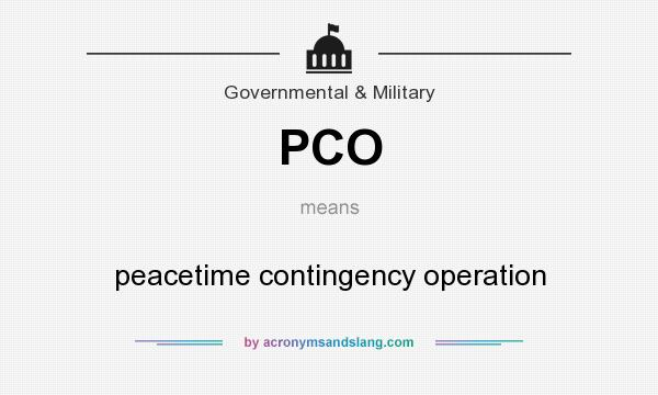 What does PCO mean? It stands for peacetime contingency operation
