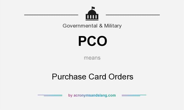 What does PCO mean? It stands for Purchase Card Orders