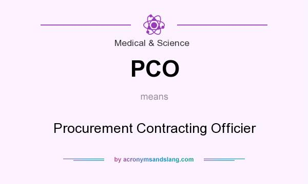 What does PCO mean? It stands for Procurement Contracting Officier
