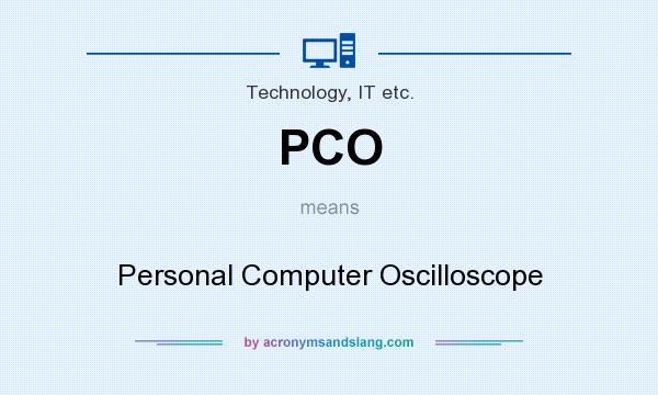What does PCO mean? It stands for Personal Computer Oscilloscope