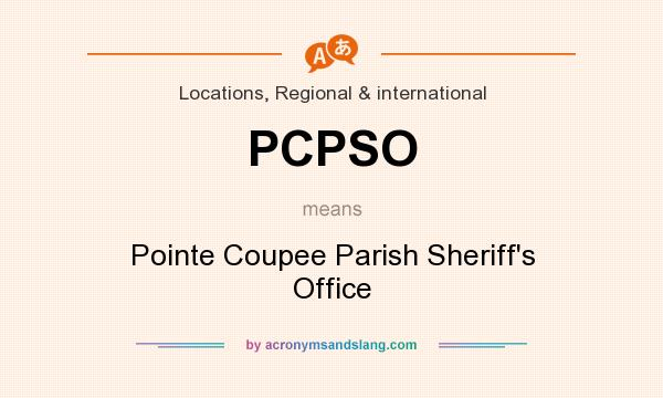 What does PCPSO mean? It stands for Pointe Coupee Parish Sheriff`s Office