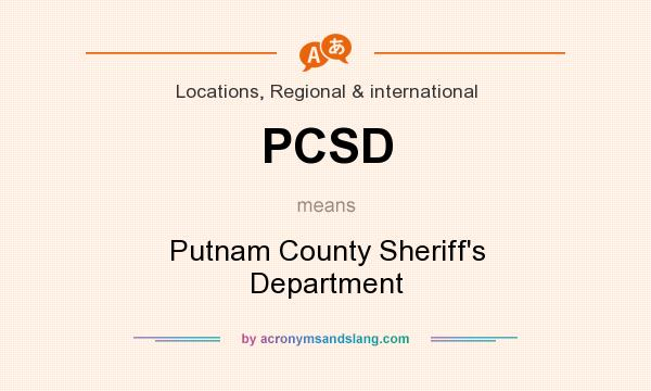 What does PCSD mean? It stands for Putnam County Sheriff`s Department