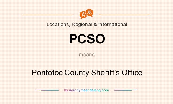 What does PCSO mean? It stands for Pontotoc County Sheriff`s Office