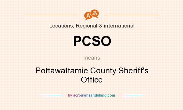 What does PCSO mean? It stands for Pottawattamie County Sheriff`s Office