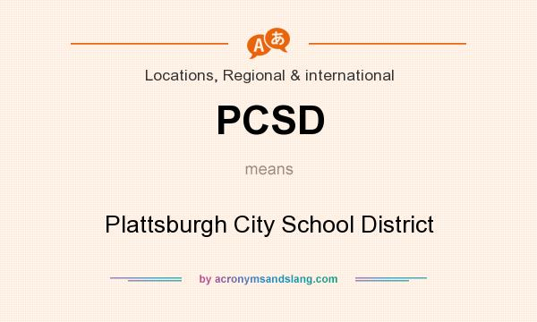 What does PCSD mean? It stands for Plattsburgh City School District