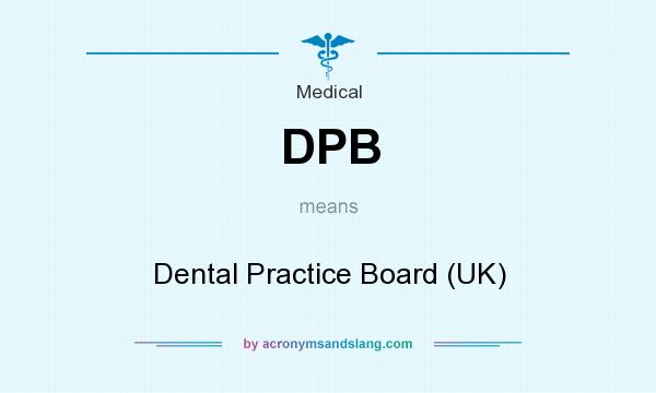 What does DPB mean? It stands for Dental Practice Board (UK)