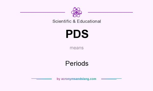 What does PDS mean? It stands for Periods