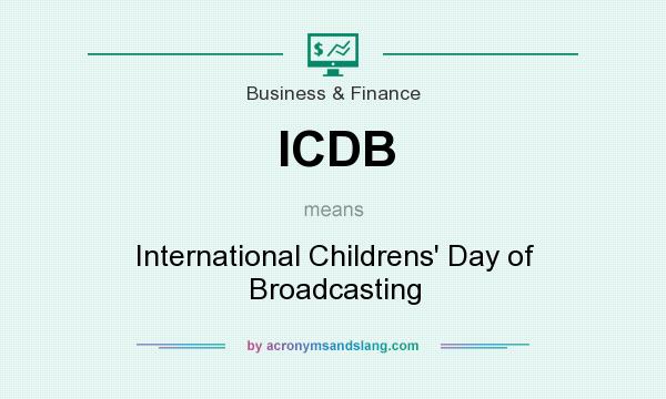 What does ICDB mean? It stands for International Childrens` Day of Broadcasting