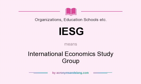 What does IESG mean? It stands for International Economics Study Group
