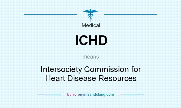 What does ICHD mean? It stands for Intersociety Commission for Heart Disease Resources