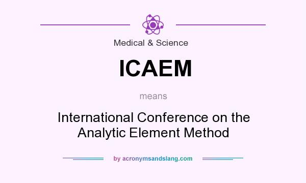 What does ICAEM mean? It stands for International Conference on the Analytic Element Method