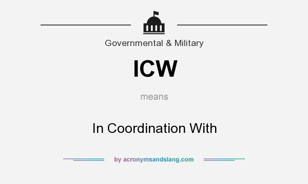 What does ICW mean? It stands for In Coordination With