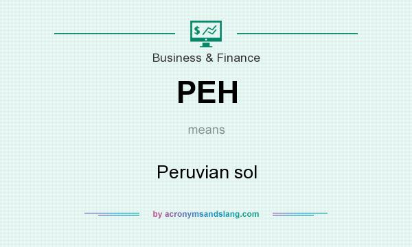 What does PEH mean? It stands for Peruvian sol