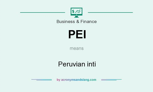 What does PEI mean? It stands for Peruvian inti