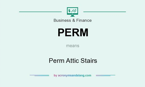What does PERM mean? It stands for Perm Attic Stairs