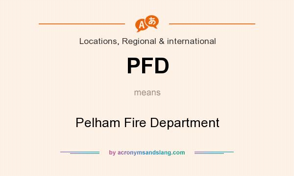 What does PFD mean? It stands for Pelham Fire Department