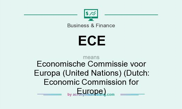 What does ECE mean? It stands for Economische Commissie voor Europa (United Nations) (Dutch: Economic Commission for Europe)