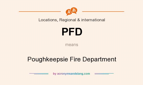 What does PFD mean? It stands for Poughkeepsie Fire Department